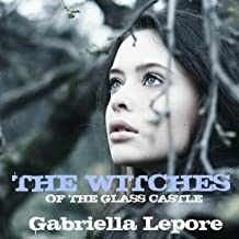 The Witches of the Glass Castle: The Witches of the Glass Castle Series, Book 1