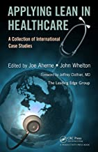 Applying Lean in Healthcare: A Collection of International Case Studies