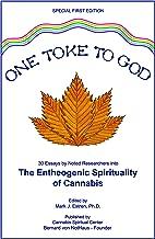 ONE TOKE TO GOD – The Entheogenic Spirituality of Cannabis