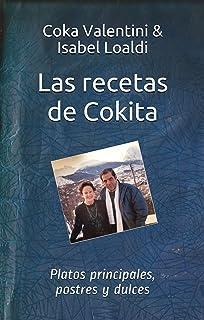 Las recetas de Cokita: Platos principales, postres y dulces (Spanish Edition)