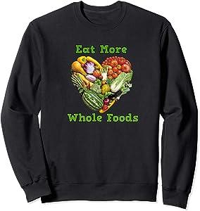 Eat More Whole Foods Sweatshirt