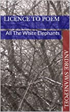 Licence to Poem: All The White Elephants