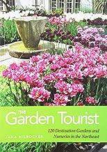 The Garden Tourist: 120 Destination Gardens and Nurseries in the Northeast