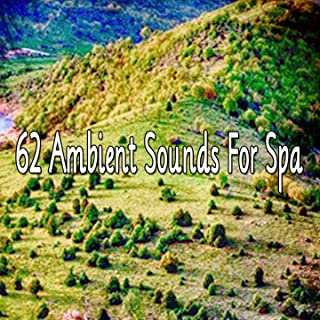 62 Ambient Sounds for Spa