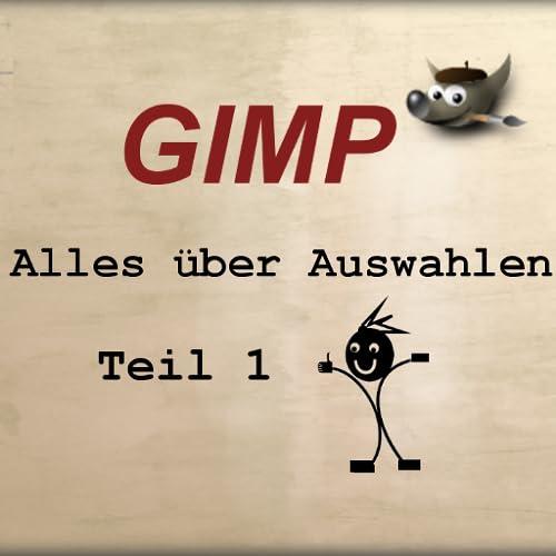 Tutorial-App: Alles über Auswahlen in GIMP Tei l1
