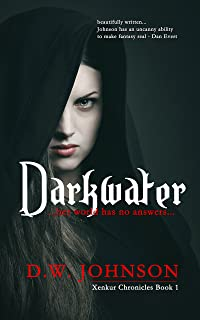 Darkwater: Epic Sword and Sorcery Action Adventure (Xenkur Chronicles Book 1)
