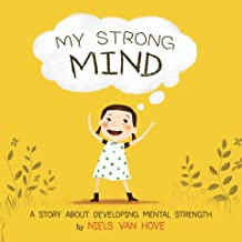 My Strong Mind: A children's book about resilience, growth mindset, confidence, mental health and positive affirmations. I...