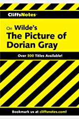 CliffsNotes on Wilde's The Picture of Dorian Gray (Cliffsnotes Literature Guides) Kindle Edition