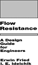 Flow Resistance: A Design Guide for Engineers (English Edition)