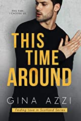 This Time Around: A Second Chance Romance (Finding Love in Scotland Book 2) Kindle Edition