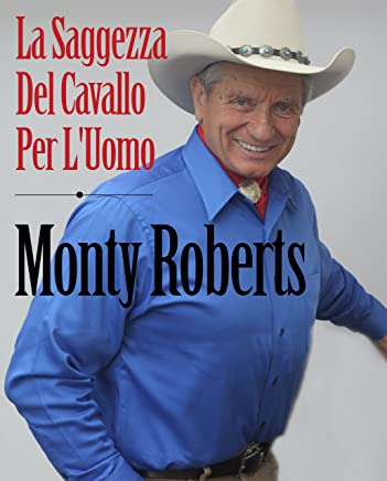 Join-Up; La Saggezza Del Cavallo Per LUomo (Italian Edition)