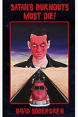 Satan's Burnouts Must Die! (The Paperback Nasties Book 1) Kindle Edition