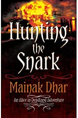 Hunting The Snark: An Alice in Deadland Adventure (Alice, No. 4) Kindle Edition