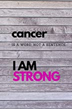 Cancer is a Word, Not a Sentence: A Journal or Notebook for a Cancer Warrior - 120 College Ruled Lined Pages (6