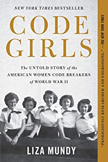 Code Girls: The Untold Story of the American Women Code Breakers of World War II (English Edition)