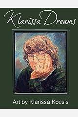 Klarissa Dreams: Art by Klarissa Kocsis Kindle Edition