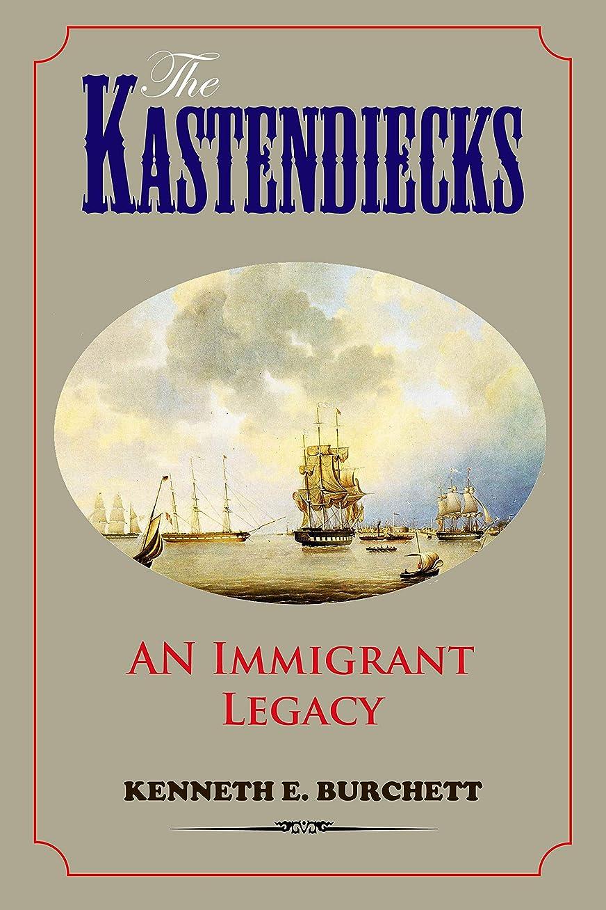 転用適切に不健康The Kastendiecks: An Immigrant Legacy (English Edition)