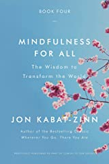 Mindfulness for All: The Wisdom to Transform the World Kindle Edition
