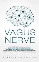 Vagus Nerve: Learn How To Stimulate and Activate Your Vagus Nerve With Pratical Self Help Exercises for Anxiety, Chronic Illness, Depression, PTSD and Inflammation (English Edition)