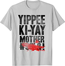 Die Hard Yippee Ki-Yay Quote T Shirt T-Shirt