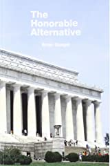 The Honorable Alternative: A Conservative Case for Johnson/Weld in 2016 Paperback