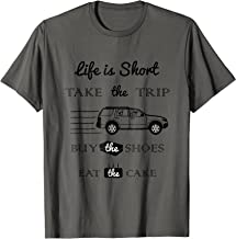 Tavel Lovers Shirt- Take The Trip Buy The Shoes Eat The Cake