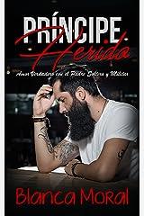 Príncipe Herido: Amor Verdadero con el Padre Soltero y Militar (Novela de Romance y Erótica) Versión Kindle
