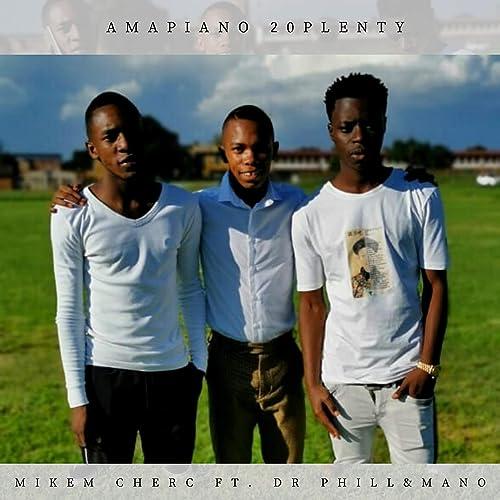 Amapiano 2020 Feat Kabza De Small Dj Maphorisa Mfr Souls By Mikem Cherc On Amazon Music Amazon Com