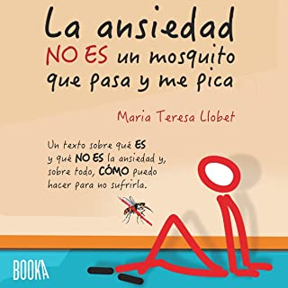 La ansiedad no es un mosquito que pasa y me pica [Anxiety Is Not a Passing Mosquito That Itches]