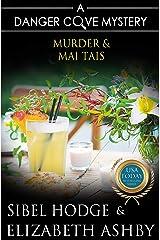 Murder & Mai Tais: a Danger Cove Cocktail Mystery Kindle Edition