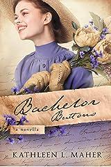 Bachelor Buttons: A Novella of the Civil War Kindle Edition