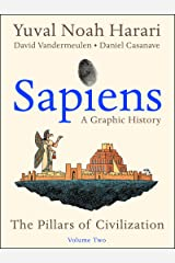 Sapiens: A Graphic History, Volume 2: The Pillars of Civilization Kindle Edition