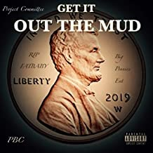 Get It Out the Mud [Explicit]
