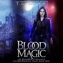 Blood Magic: The DarkWorld Universe: The SoulTracker Series, Book 1