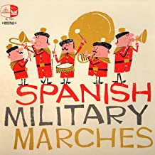 Spanish Military Marches (Digitally Remastered)