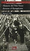 Historia del País Vasco durante el franquismo (Serie Historia Contemporánea)
