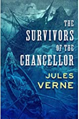 The Survivors of the Chancellor illustrated Kindle Edition