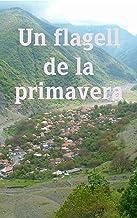 Un flagell de la primavera (Catalan Edition)