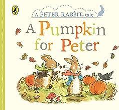 Peter Rabbit Tales - A Pumpkin for Peter (Peter Rabbit Baby Books)