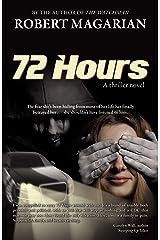 72 Hours: A thriller novel Kindle Edition