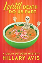 Lentil Death Do Us Part: A Death du Jour Mystery #4