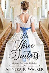 Her Three Suitors (Regency Ever After Book 1) Kindle Edition