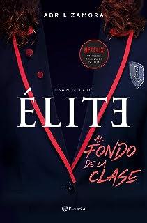 Élite: al fondo de la clase: La primera novela oficial de Élite ((Fuera de colección))