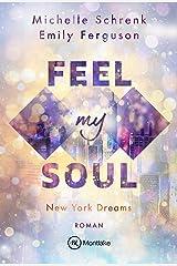 Feel My Soul (New York Dreams 1) Kindle Ausgabe