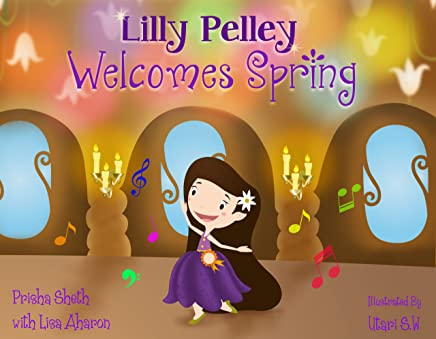 Lilly Pelley Welcomes Spring (for Dora, Tinkerbell, Princess, Pinkalicious fans) (English Edition)