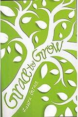 Grace to Grow Kindle Edition