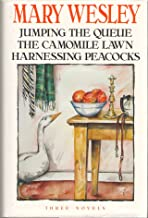 Mary Wesley Omnibus: Jumping the Queue / The Camomile Lawn / Harnessing Peacocks