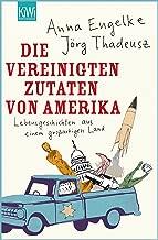 Die Vereinigten Zutaten von Amerika: Lebensgeschichten aus einem großartigen Land (German Edition)