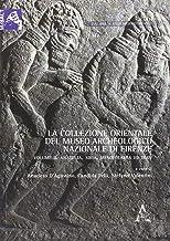 La collezione orientale del Museo archeologico di Firenze. I materiali anatolici e mesopotamici (Vol. 2)