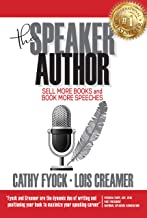 The Speaker Author: Sell More Books and Book More Speeches